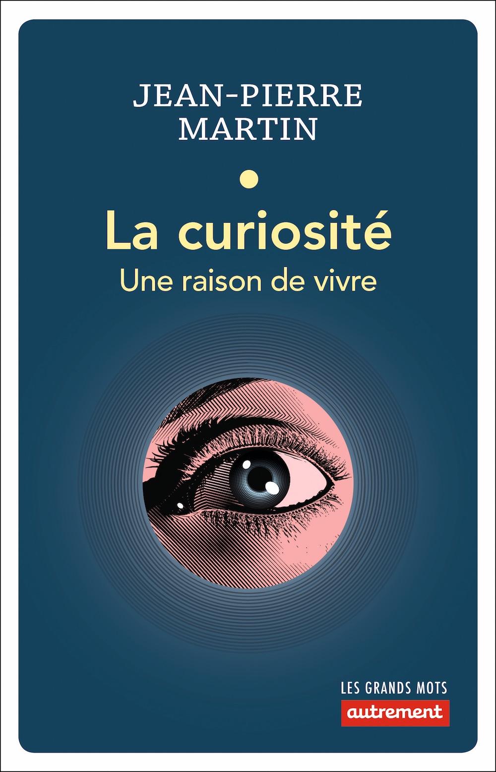 La curiosité, une raison de vivre