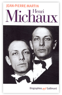 Henri Michaux, Biographies Gallimard